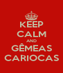KEEP CALM AND GÊMEAS CARIOCAS - Personalised Poster A4 size