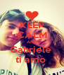 KEEP CALM AND Gabriele  ti amo  - Personalised Poster A4 size