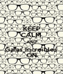 KEEP CALM AND Gafas Increibles ON - Personalised Poster A4 size