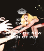 KEEP CALM AND GAGA IS THE NEW QUEEN OF POP - Personalised Poster A4 size