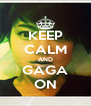 KEEP CALM AND GAGA ON - Personalised Poster A4 size