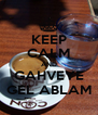 KEEP CALM AND GAHVEYE GEL ABLAM - Personalised Poster A4 size