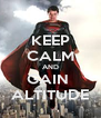 KEEP CALM AND GAIN  ALTITUDE - Personalised Poster A4 size