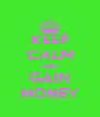 KEEP CALM AND GAIN MONEY - Personalised Poster A4 size