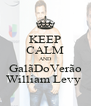 KEEP CALM AND GalãDoVerão William Levy  - Personalised Poster A4 size