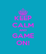 KEEP CALM AND GAME ON! - Personalised Poster A4 size