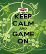 KEEP CALM AND GAME ON - Personalised Poster A4 size