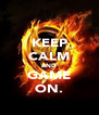 KEEP CALM AND GAME ON. - Personalised Poster A4 size