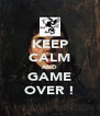 KEEP CALM AND GAME OVER ! - Personalised Poster A4 size