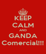 KEEP CALM AND GANDA Comercial!!! - Personalised Poster A4 size