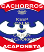 KEEP CALM AND GANEN CACHORROS - Personalised Poster A4 size