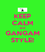 KEEP CALM and GANGAM STYLE! - Personalised Poster A4 size