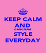 KEEP CALM AND GANGNAM STYLE EVERYDAY - Personalised Poster A4 size