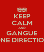 KEEP CALM AND GANGUE ONE DIRECTION - Personalised Poster A4 size
