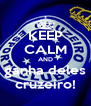 KEEP CALM AND ganha deles cruzeiro! - Personalised Poster A4 size