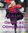 KEEP CALM AND Ganhe as Olimpiadas - Personalised Poster A4 size