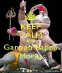 KEEP CALM AND Ganpati Bappa Morya - Personalised Poster A4 size