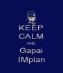 KEEP CALM AND Gapai IMpian - Personalised Poster A4 size