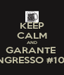 KEEP CALM AND GARANTE  TEU INGRESSO #100dias - Personalised Poster A4 size