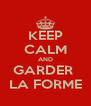 KEEP CALM AND GARDER  LA FORME - Personalised Poster A4 size