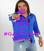 KEEP CALM AND #GAROTAVIP VEM AI  - Personalised Poster A4 size
