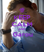 KEEP CALM AND  Garou  - Personalised Poster A4 size