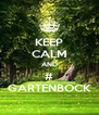 KEEP CALM AND # GARTENBOCK - Personalised Poster A4 size