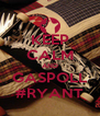 KEEP CALM AND GASPOLL #RYANT - Personalised Poster A4 size