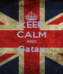 KEEP CALM AND Gatau  - Personalised Poster A4 size