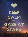 KEEP CALM AND GAZE AT STARS - Personalised Poster A4 size