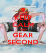 KEEP CALM AND GEAR SECOND - Personalised Poster A4 size