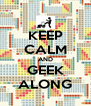 KEEP CALM AND GEEK ALONG - Personalised Poster A4 size
