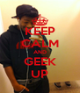 KEEP CALM AND GEEK UP - Personalised Poster A4 size