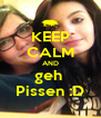 KEEP CALM AND geh  Pissen :D - Personalised Poster A4 size