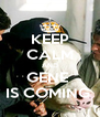 KEEP CALM AND GENE  IS COMING  - Personalised Poster A4 size