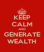 KEEP CALM AND GENERATE WEALTH - Personalised Poster A4 size