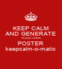 KEEP CALM AND GENERATE YOUR OWN POSTER keepcalm-o-matic - Personalised Poster A4 size