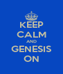 KEEP CALM AND GENESIS ON - Personalised Poster A4 size