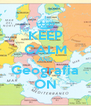 KEEP CALM AND Geografia ON - Personalised Poster A4 size