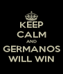 KEEP CALM AND GERMANOS WILL WIN - Personalised Poster A4 size