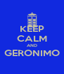 KEEP CALM AND GERONIMO  - Personalised Poster A4 size