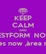 KEEP CALM AND GESTFORM  NOW, telefon now,gestion courses now ,àrea now,jornada now,All now.... - Personalised Poster A4 size