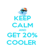 KEEP CALM AND GET 20% COOLER  - Personalised Poster A4 size