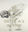 KEEP CALM AND GET 8 A's IN PMR - Personalised Poster A4 size