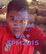 KEEP CALM AND GET 9A+ SPM2015 - Personalised Poster A4 size
