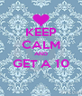 KEEP CALM AND GET A 10  - Personalised Poster A4 size