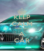 KEEP CALM AND GET A CAR - Personalised Poster A4 size