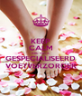 KEEP CALM AND GET A GESPECIALISEERD VOETVERZORGER - Personalised Poster A4 size