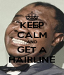 KEEP CALM AND GET A HAIRLINE - Personalised Poster A4 size