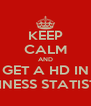 KEEP CALM AND GET A HD IN BUSINESS STATISTICS - Personalised Poster A4 size